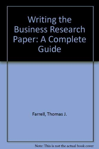 9780890894453: Writing the Business Research Paper: A Complete Guide