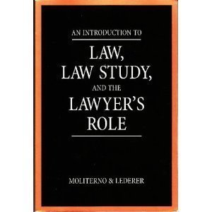 9780890894521: An Introduction to Law, Law Study, and the Lawyer's Role