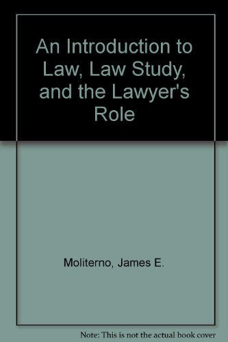 9780890894538: An Introduction to Law, Law Study, and the Lawyer's Role