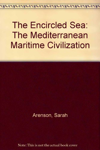 9780890894613: The Encircled Sea: The Mediterranean Maritime Civilization