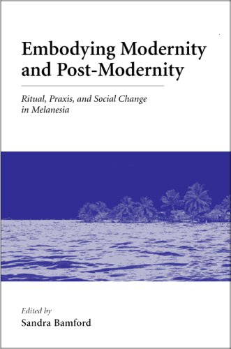 9780890894767: Embodying Modernity And Post-Modernity: Ritual, Praxis And Social Change in Melanesia (Carolina Academic Press Ritual Studies Monographs)