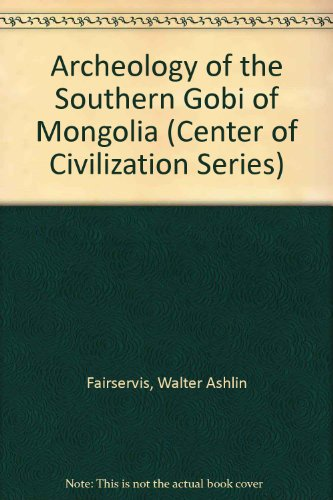 9780890894989: Archeology of the Southern Gobi of Mongolia (Center of Civilization Series)