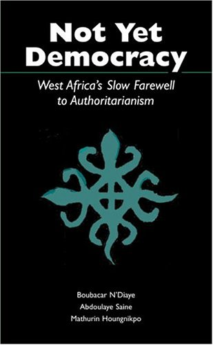 9780890895337: Not Yet Democracy: West Africa's Slow Farewell to Authoritarianism