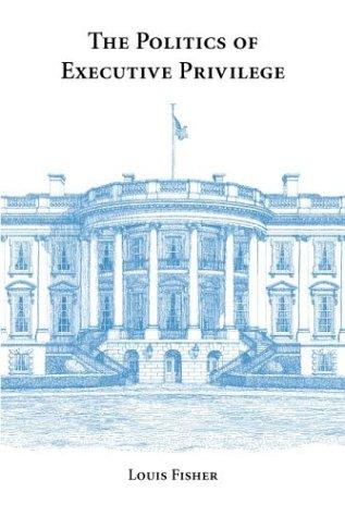9780890895412: The Politics of Executive Privilege