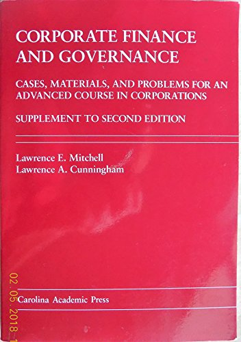 Corporate Finance and Governance : Cases, Materials,: Lawrence E. Mitchell;