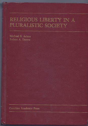 Religious Liberty in a Pulralistic Society: ARIENS, Michael S. & DESTRO, Robert A.
