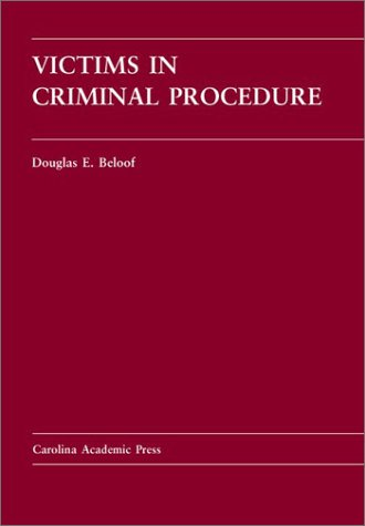 9780890896730: Victims in Criminal Procedure (Carolina Academic Press Law Casebook Series)