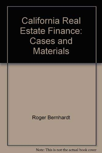 California real estate finance: Cases and materials: Roger Bernhardt