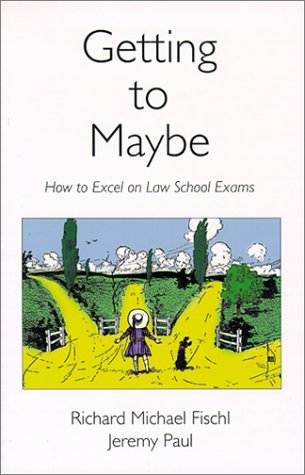 9780890897607: Getting to Maybe: How to Excel in Law School Exams