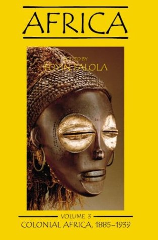 9780890897706: Africa, vol. 3: Colonial Africa 1885-1939