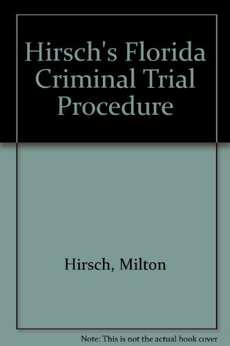 9780890897904: Hirsch's Florida Criminal Trial Procedure