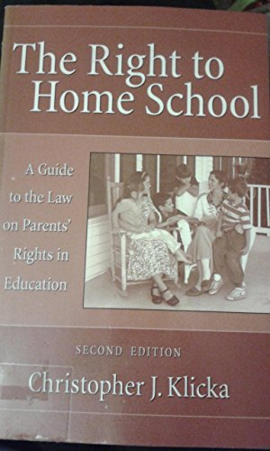 9780890898130: The Right to Home School: A Guide to the Law on Parents' Rights in Education