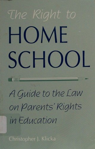 9780890898185: The Right to Home School: A Guide to the Law on Parents' Rights in Education