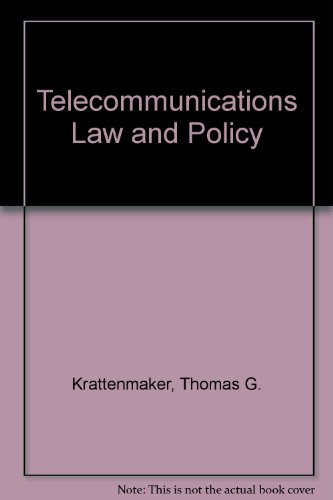 Telecommunications Law and Policy: Thomas G. Krattenmaker