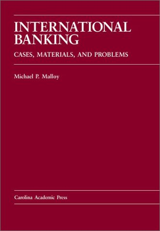 9780890898512: International Banking: Cases, Materials, and Problems (Carolina Academic Press Law Casebook Series)