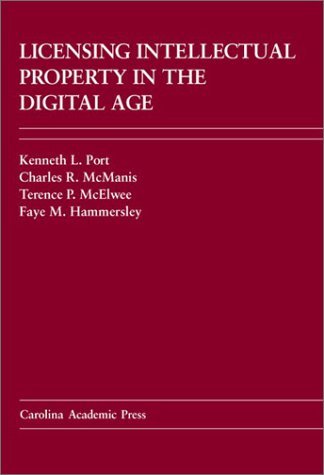 Licensing Intellectual Property in the Digital Age: Charles R. McManis,