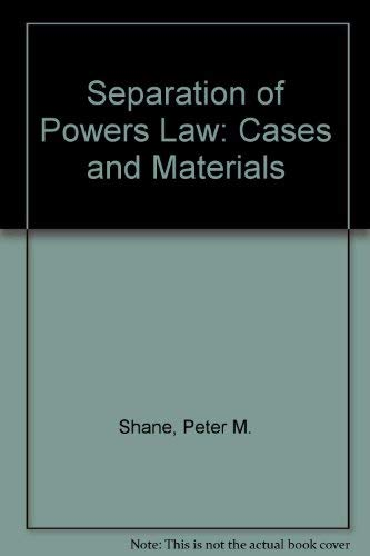 9780890899274: Separation of Powers Law: Cases and Materials