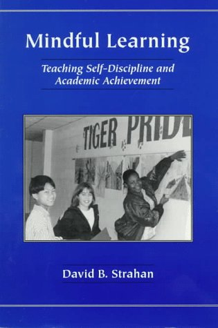 9780890899328: Mindful Learning: Teaching Self-Discipline and Academic Achievement