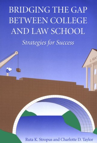 9780890899458: Bridging the Gap Between College and Law School: Strategies for Success
