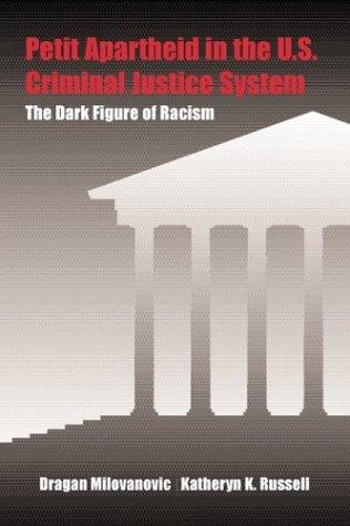 9780890899519: Petit Apartheid in the U.S. Criminal Justice System: The Dark Figure of Racism