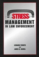Stress Management in Law Enforcement: Leonard Territo; James
