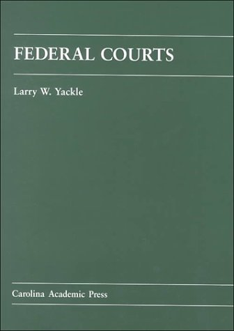 Federal Courts: Yackle, Larry W., Yackle, Larry
