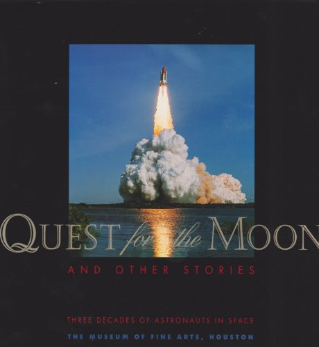 Quest for the Moon and Other Stories: Anne Wilkes Tucker,