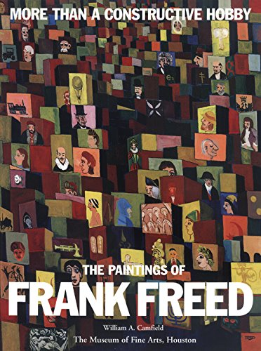 More Than a Constructive Hobby: The Paintings of Frank Freed (And Culture)