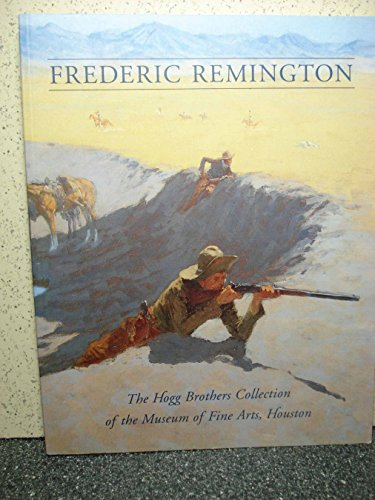 9780890900925: Frederic Remington: The Hogg Brothers Collection of the Museum of Fine Arts, Houston