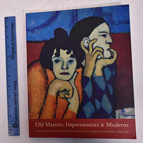 9780890901113: Old Masters, Impressionists, and Moderns: French Masterworks from the State Pushkin Museum, Moscow