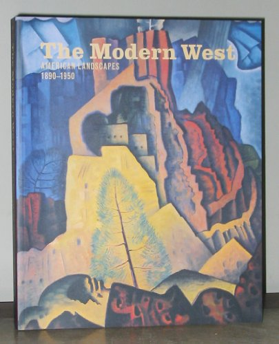 9780890901458: The Modern West: American Landscapes, 1890-1950