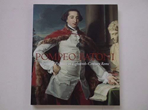 9780890901588: Pompeo Batoni - Prince of Painters in Eighteenth- Century Rome