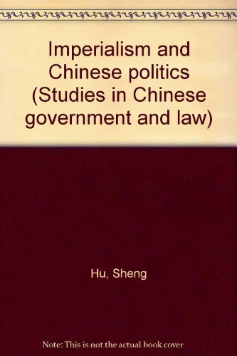 9780890930540: Imperialism and Chinese politics (Studies in Chinese government and law)