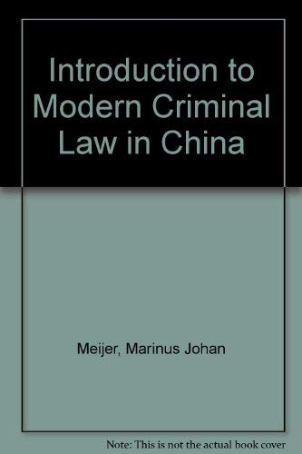 Introduction to Modern Criminal Law in China: Meijer, Marinus Johan