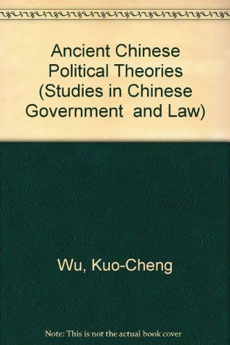 9780890930687: Ancient Chinese Political Theories (Studies in Chinese Government and Law)