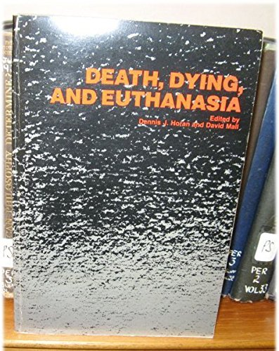 Death, Dying and Euthanasia: Mall, David; Horan, Dennis