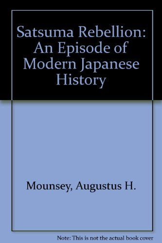 9780890932599: Satsuma Rebellion: An Episode of Modern Japanese History