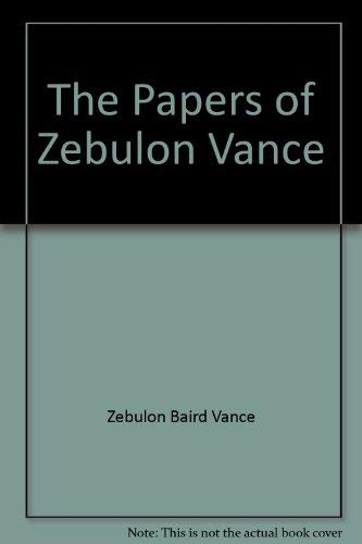 The papers of Zebulon Vance (Research collections in American politics): Vance, Zebulon Baird