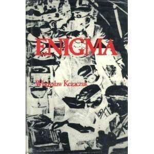 9780890935477: Enigma: How the German Machine Cipher Was Broken and How It Was Read by the Allies in World War Two (Foreign intelligence book series)