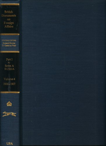 9780890936009: British Documents On Foreign Affairs: Reports and Papers From the Foreign Office Confidential Print (Part 1, Series A, Russia, Vol. 4, 1906-1907)