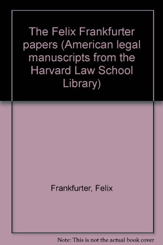 9780890938096: The Felix Frankfurter papers (American legal manuscripts from the Harvard Law School Library)