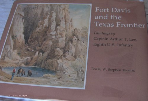 FORT DAVIS AND THE TEXAS FRONTIER: Thomas, W. Stephen
