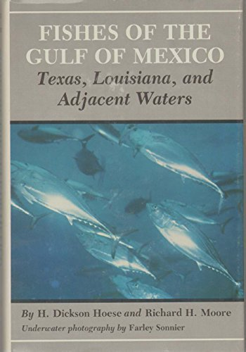 9780890960271: Fishes of the Gulf of Mexico, Texas, Louisiana, and adjacent waters (The W. L. Moody, Jr. natural history series)