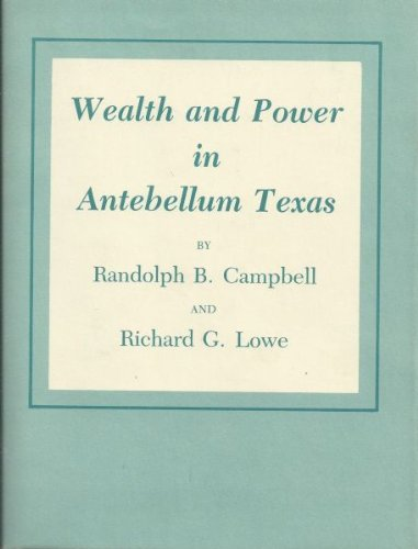 Wealth and Power in Antebellum Texas [SIGNED]