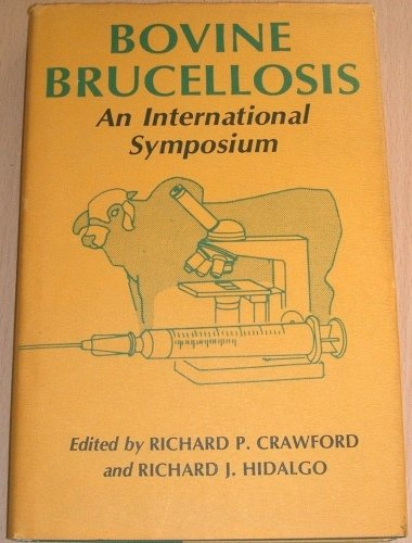 Bovine Brucellosis: An International Symposium