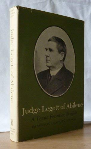 Judge Legett of Abilene: A Texas Frontier Profile