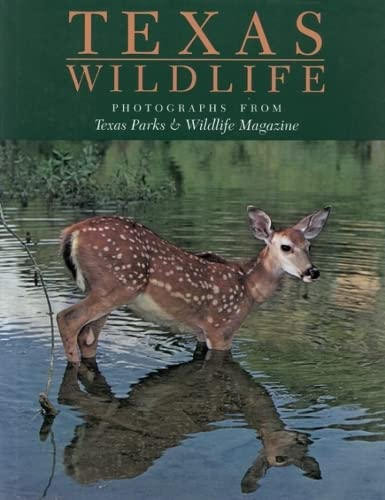 Texas Wildlife: Photographs from Texas Parks &: Baxter, David, Ted