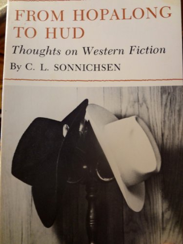 From Hopalong to Hud: Thoughts on Western Fiction: Charles Leland Sonnichsen