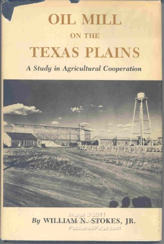 Oil Mill on the Texas Plains: A Study in Agricultural Cooperation