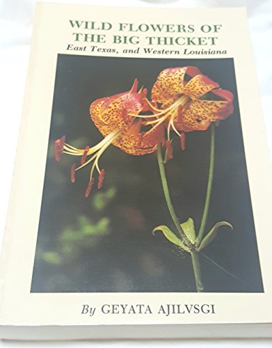 9780890960653: Wild Flowers of the Big Thicket: East Texas, and Western Louisiana